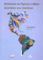Dicionário de Figuras e Mitos Literários das Américas