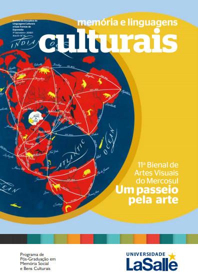 Revista Memória e Linguagens Culturais: 11° Bienal de Artes Visuais do Mercosul Um Passeio Pela Arte