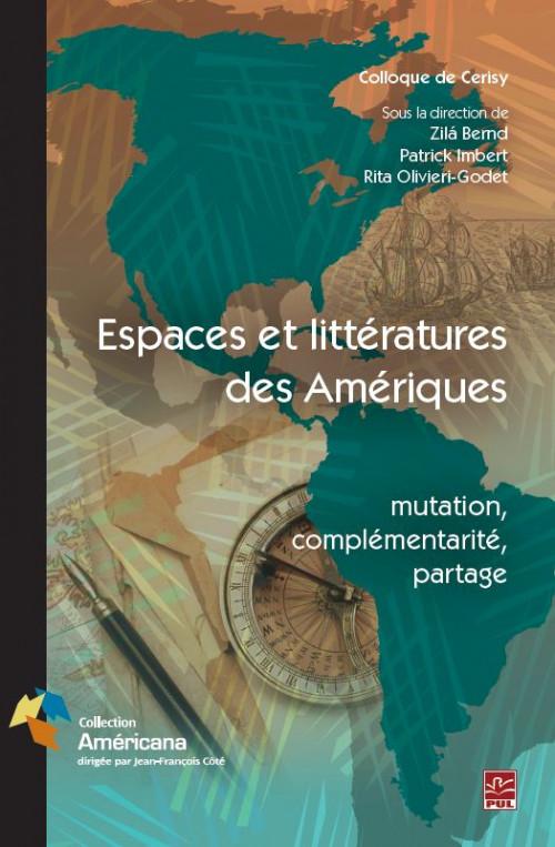 Espaces et littératures des Amériques: mutation, complémentarité, partage